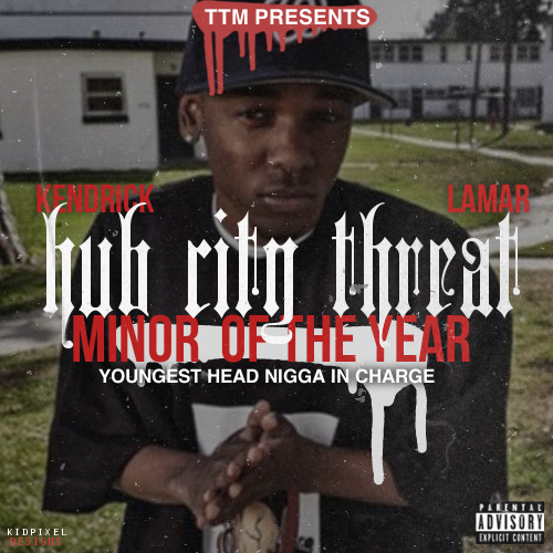 Flus-Kendrick-Lamar-Hub-City-Threat-Minor-Of-The-Year-Unreleased-Mixtape