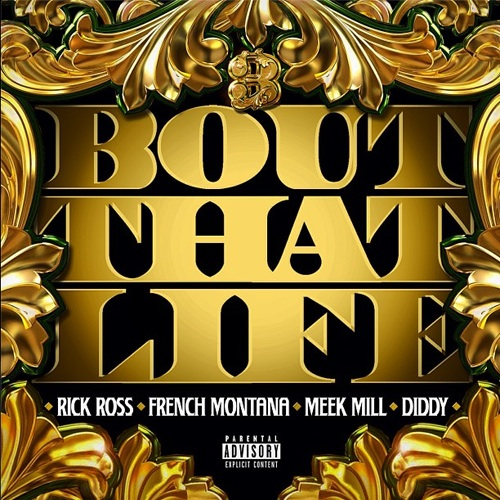 flus - Rick Ross Feat. Diddy, Meek Mill & French Montana - Bout That Life